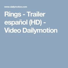Rings - Trailer español (HD) - Video Dailymotion