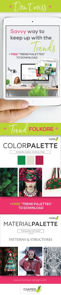 "Savvy way to keep up with Design trends! + FREE DOWNLOAD of ""Trends palettes"". Find trends from CMF DESIGN, patterns, finishes, structures, textiles, wood, metals to color, color combinations, graphic trends, typography, branding. Get acess to our FREE RESOURCE library. Chameo Design keeps you inspired!"