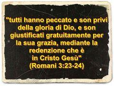 La redenzione si ottiene SOLO per mezzo della fede in Cristo Gesù «Ora, però, indipendentemente dalla legge, è stata manifestata una giustizia di Dio, attestata dalla legge e dai profeti: vale a di…
