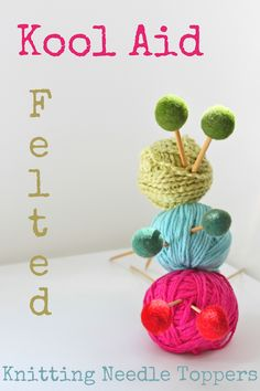 adorable felted knitting needle toppers on [Blogs I Love} Helana and Ali