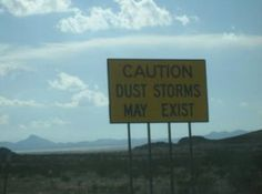 If I don't believe in the dust storms, are there dust storms?