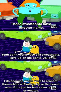 Fave line ever, I still call sweatpants give-up-on-life pants.
