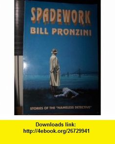 Spadework A Collection of Nameless Detective Stories (9781885941077) Bill Pronzini, Marcia Muller , ISBN-10: 1885941072  , ISBN-13: 978-1885941077 ,  , tutorials , pdf , ebook , torrent , downloads , rapidshare , filesonic , hotfile , megaupload , fileserve