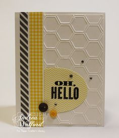 Andrea has combined Oh Hello with washi tape and the Honeycomb embossing folder in her delightful card. Video.