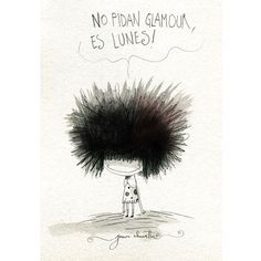 Don't ask for Glamour.it's Monday! Funny Images, Funny Pictures, Fran Fine, Funny Quotes, Qoutes, Truth Quotes, Life Quotes, More Than Words, Spanish Quotes