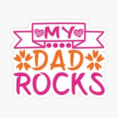 Father's Day Stickers, Dad Rocks, Fathers Day, Dads, Prints, Design, Father's Day, Fathers
