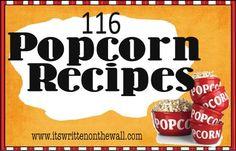 It's Written on the Wall: 116 Popcorn Recipes for Back to School Treats, After School Treats etc