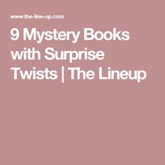 9 Mystery Books with Surprise Twists | The Lineup