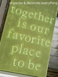 together is our favorite place to be by  Organize & Decorate Everything