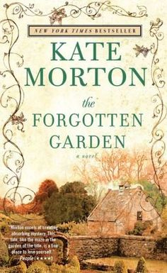 """'The Forgotten Garden"""" Found a new author, Kate Morton.  I know I am  going to love this book!"""