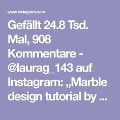 "Gefällt 24.8 Tsd. Mal, 908 Kommentare - @laurag_143 auf Instagram: ""Marble design tutorial by @sveta_sanders 💅🏼 #laurag_143"""