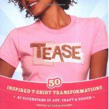 Tease: Inspired T-shirt Transformations by Superstars of Art, Craft, & Design (Paperback)By Sarah Sockit Art And Craft Design, Design Crafts, Shirt Transformation, Victoria Moore, Self Inking Stamps, Superstar, T Shirt, Casual, Inspired