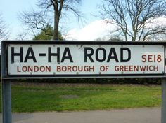 Ha-ha Road, Greenwich, London SE18.  Obviously runs along (what used to be) a ha-ha ditch marking a boundary.