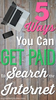 Want to make money from home? There are a lot of things you already do online or on your phone that you can actually get paid for doing. One of those things is searching the internet. This is a very simple way to earn some extra cash because the vast majority of you are already searching! There are quite a few methods out there that will allow you to start getting paid to search the web. Here are the top 5: http://www.mypocketjingles.com/2016/02/5-ways-you-can-get-paid-to-search-the-web.html