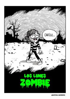 It says in green the Monday zombie. Then above the zombie is saying cooffe. Cute Quotes, Funny Quotes, Funny Images, Funny Pictures, Spanish Jokes, Spanish Class, Funny Spanish, Spanish 1, Humor Grafico