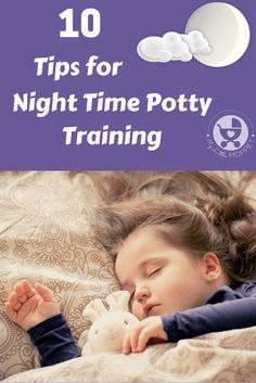 Night time potty training is different from day time training and can take longer! Make the process easier for you and your child with our helpful tips.