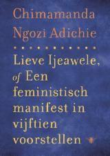 Chimamanda Ngozi Adichie - Lieve Ijeawele