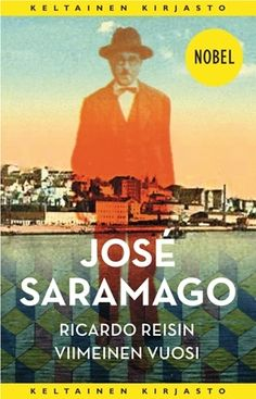 Jose Saramago: Ricardo Reisin viimeinen vuosi