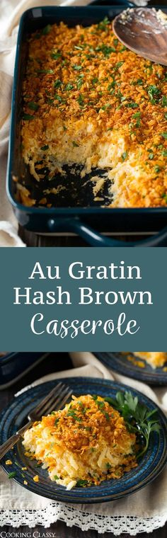 Au Gratin Hash Brown Potatoes - the definition of comfort food! Like a loaded baked potato in casserole form! Perfect for parties and holidays. via @cookingclassy