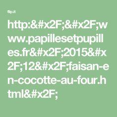 http://www.papillesetpupilles.fr/2015/12/faisan-en-cocotte-au-four.html/