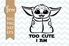Baby yoda svg free too cute i am svg star wars svg shirt design digital down Cricut Craft Room, Cricut Vinyl, Cricut Fonts, Vinyl Decals, Vinyl Crafts, Vinyl Projects, Wood Crafts, Dibujos Zentangle Art, Cricut Svg Files Free