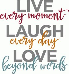 Silhouette Design Store - View Design #83352: live every moment phrase