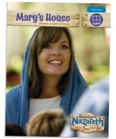 Mary's House Drama Leader Manual (PDF download)--You're Mary at Hometown Nazareth VBS…so what do you do—and how do you do it? This leader manual will show you how.#VBS2015 #NazarethVBS