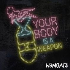"""""""Your Body Is A Weapon"""" // The Wombats // this song right here is my jam, man"""