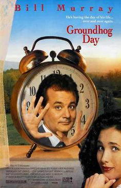 I love this movie. Bill Murray's character has to keep reliving Groundhog Day until he stops thinking and behaving like a self-centered, self-absorbed jerk.