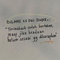 Reminder Quotes, Self Reminder, Mood Quotes, Positive Quotes, Life Quotes, Quotes Galau, Quotes From Novels, Quotes Indonesia, Tumblr Quotes