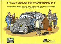 LA 2CV, REINE DE L'AUTOMOBILE • citroen 2CV