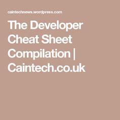 The Developer Cheat Sheet Compilation | Caintech.co.uk