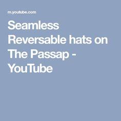 Seamless Reversable hats on The Passap - YouTube
