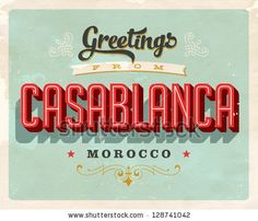 Vintage Touristic Greeting Card -Casablanca, Morocco - Vector EPS10. Grunge effects can be easily removed for a brand new, clean sign. by Ca...