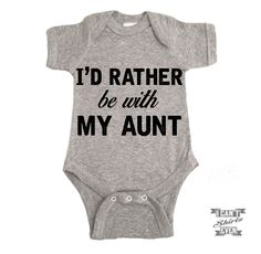"""""""I'd Rather Be With My Aunt"""" Onesie. White onesie is cotton. Heather grey Onesie is cotton and polyester. Please let us know if you need you order by the certain date. Thanks for visiting I Can't Even Shirts shop! Baby Shower Parties, Baby Boy Shower, Baby Shower Gifts, Baby Gifts, Baby Sleep, Baby Shower Decorations, Baby Love, New Baby Products, Kids Outfits"""