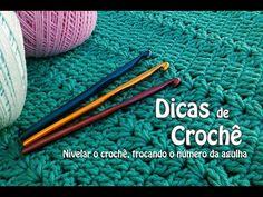Dicas de Crochê Professora Simone - Nivelar o crochê trocando a Agulha