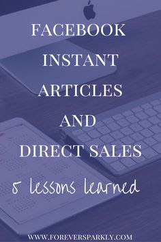 Wondering what Facebook Instant Articles taught me about my direct sales business? Learn about Facebook Instant Articles & the key to direct sales success. via @owlandforever