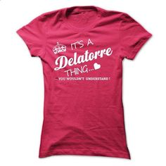 Its A DELATORRE Thing - #hipster shirt #hoodie creepypasta. ORDER HERE => https://www.sunfrog.com/Names/Its-A-DELATORRE-Thing-hicxn-Ladies.html?68278