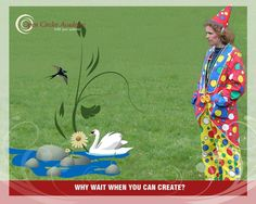 My intention for today is: Why wait when you can create?