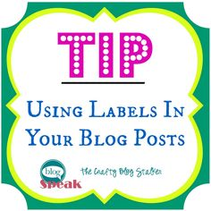 Tips for Using Tags/Labels for Your Blog Post. How to help you SEO, help your readers and reasons why not to spam.