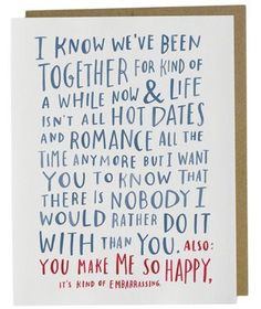 Not sure exactly what to say to your spouse of many years? This card is emblazoned with all the right words for you.