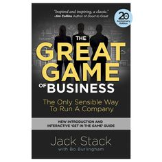 The Great Game of Business, Expanded and Updated: The Only Sensible Way to Run a Company eBook: Jack Stack, Bo Burlingham: Amazon.ca: Kindle Store
