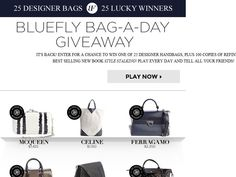 8cf1911586b3 Enter the Bluefly Bag-A-Day Giveaway Sweepstakes for a chance to win 1 of  25 Designer Totes or Bags!