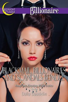 Blackmail, Billionaires and Scandals Bundle #cheating #BDSM #hotwife #erotica #book #ebook