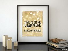 "Golden Glitter Printable Decor: "" Drink Champagne And Dance On The Table ""…"