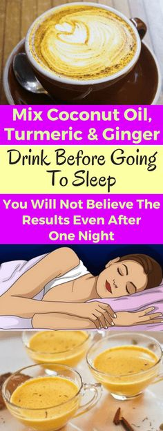 Mix Turmeric, Coconut Oil And Ginger And Drink Before Sleeping - seeking habit