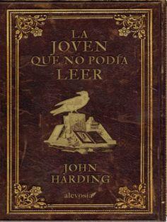 """Almudena Avilés Martínez reseña """"La joven que no podía leer"""", de John Harding. """"Un libro de ambientación victoriana, sencillo de leer e ideal para desconectar y pasar un buen rato"""". http://www.mardetinta.com/libro/la-joven-que-no-podia-leer/ SIRUELA"""