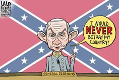 <p>General Jefferson Beauregard Stonewall Sessions didn't say much in his Congressional testimony the other day, but he did get flustered when denying that he would betray his country. Which country is that again, suh?</p>