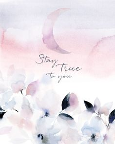 Stay True to You - Soul Messages Print Self Love Quotes, Change Quotes, Cute Quotes, Quote Backgrounds, Wallpaper Quotes, Wallpaper Backgrounds, Iphone Wallpapers, Capture The Moment Quotes, Be True To Yourself Quotes