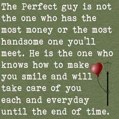 Perfect Guy quotes - The perfect guy is not the one who has more money or the most handsome one you'll met. It's the one who knows how to make you smile everyday. Read more quotes and sayings about Perfect Guy. How To Make Smile, Romantic Texts, Romantic Quotes, Making Love, Match Making, Love My Husband, Future Husband, Amazing Husband, Dear Future